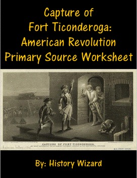 Capture of Fort Ticonderoga: American Revolution Primary S