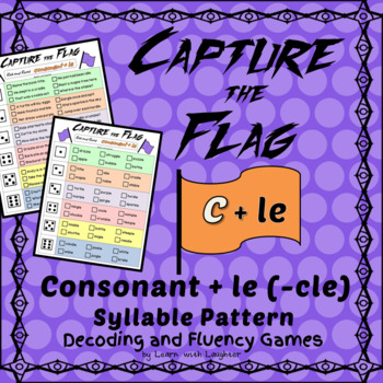 Capture the Flag - CONSONANT + le (C+le) Syllable Decoding and Fluency Games
