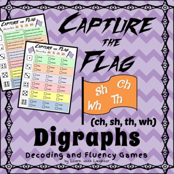 Capture the Flag - Digraphs (ch, sh, th, wh) Decoding and Fluency Games