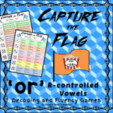 Capture the Flag - 'or' R-controlled Vowels Fluency and Decoding Games