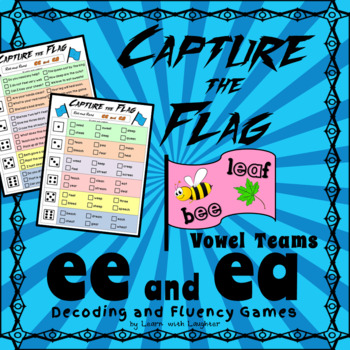 Capture the Flag - 'ee' and 'ea' Vowel Teams  Decoding and Fluency Games