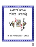 Capture the King: A Probability Game