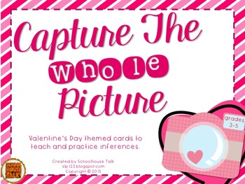 Capture the Whole Picture {Valentines Inferences}