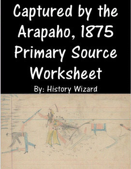 Captured by the Arapaho, 1875 Primary Source Worksheet