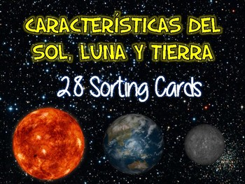 Caracteristicas del Sol, Luna y Planeta Tierra Sort - TEKS 5.8D