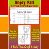 Caramel Apple - A Math-Then-Graph Activity - Solve Matrix Equations