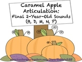 Caramel Apple Articulation: Final Early Developing Sounds Bundle (B, D, M, N, P)