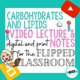 Carbohydrates and Lipids Video Lecture & Notes for FLIPPED