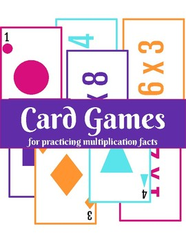 Card Games for Practicing Multiplication Facts