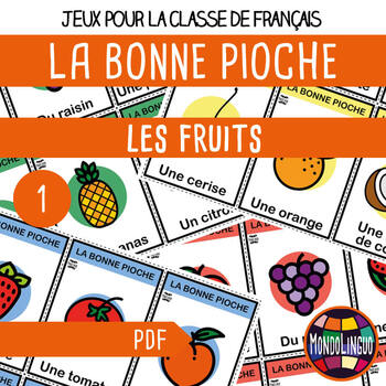 Card game to teach French/FFL/FSL: Bonne pioche - Fruits d