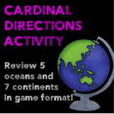 Cardinal Directions Map Activity Game|Map Skills| - Review Continents & Oceans
