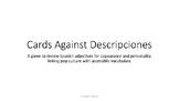 Cards Against Descripciones: Game to review Spanish Descri