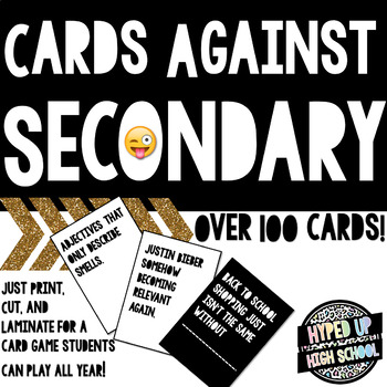 Cards Against Secondary - A Cards Against Humanity Inspired Icebreaker for Teens