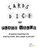 Cards, Dice & Place Value -36 games with playing cards and dice