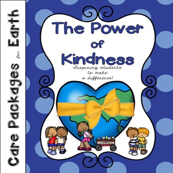 Care Packages for Earth, The Power of Kindness