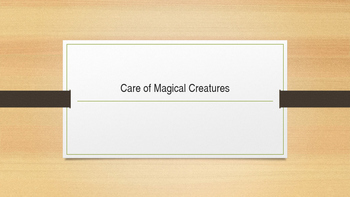 Care of Magical Creatures Powerpoint