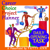 Career Choice Project Planner: Daily Opening Task in an EDITABLE PowerPoint!