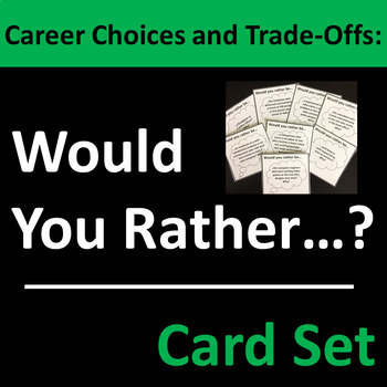 Career Choices & Trade-Offs Card Set Group Activity