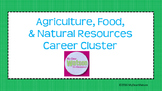 Career Cluster:  Agriculture, Food, and Natural Resources