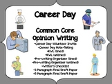 Career Day (Common Core) Opinion Writing