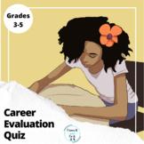 Evaluation - Career Curriculum Quiz - Teaching Kids About Careers