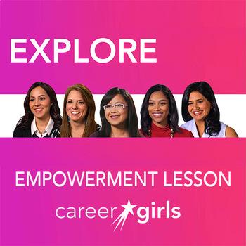 Career Exploration 101: Career Girls Empowerment Lesson