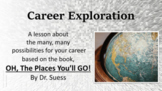 OH THE PLACES YOU'LL GO Career Exploration Investigation No Prep SEL LSN 10 vid