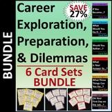 Career Exploration, Preparation, & Dilemmas Card Sets/Group Activity BUNDLE