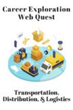 Career Exploration - Transportation, Distribution, & Logistics