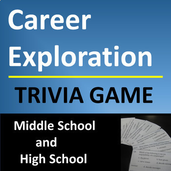 Career Exploration Trivia Question Game for Middle or High School Level