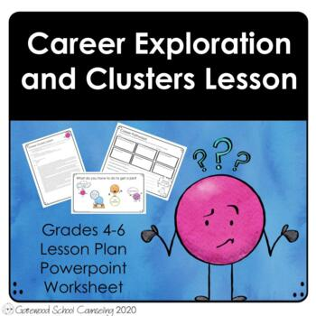 Career Exploration and Clusters Lesson - School Counseling - Guidance Lesson
