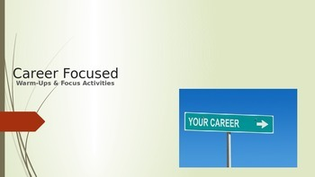 Career Focused Warm-Up and Focus Activities for Career & Technology Courses