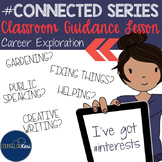 Career Interests Classroom Guidance Lesson for Career Education - Counseling