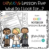 Careers Notebook Lesson 5: What Do I Look for When Researching a Career?