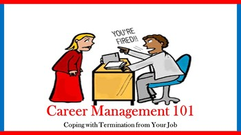 Career Management 101:  Coping with Termination from Your Job Lesson
