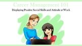 Career Management 101:  Displaying Positive Social Skills