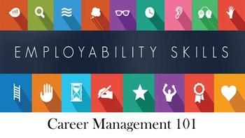 Career Management 101:  Employability Skills