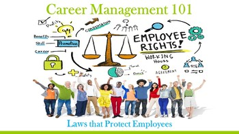 Career Management 101:  Laws that Protect Employees