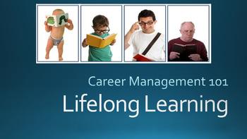 Career Management 101 - Lifelong Learning Lesson