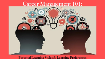 Career Management 101:  Personal Learning Styles & Multipl