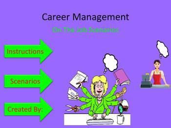 Career Management:  On The Job Scenarios