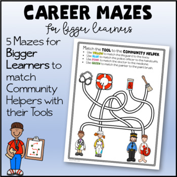 Career Mazes For Bigger  Learners--Community Helpers and Tools