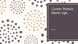 Career Portals Warm Ups