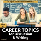 Career Exploration Discussion and Writing Prompts for Career Classrooms