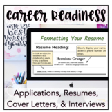 Career Readiness: Resume, Cover Letter, Applications, & In