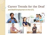 Career Trends for the Deaf and Deaf Employment in the U.S.