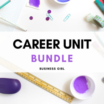Career Unit Bundle: Goals, Cover Letter, Research, Report, and Interviews