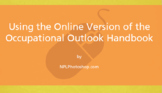 Careers with the online Occupational Outlook Handbook Upda