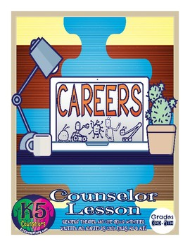 Careers! Elementary Counselor Lesson (3rd - 5th Grades)