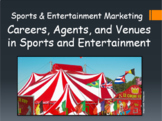 Careers, Agents, and Venues in Sports and Entertainment